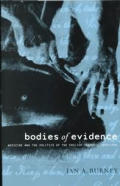 Bodies of Evidence: Medicine and the Politics of the English Inquest, 1830-1926
