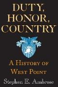 Duty Honor Country A History of West Point