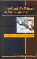 Israel and the Politics of Jewish Identity: The Secular-Religious Impasse