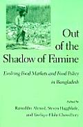Out of the Shadow of Famine: Evolving Food Markets and Food Policy in Bangladesh