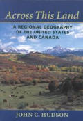 Across This Land A Regional Geography of the United States & Canada