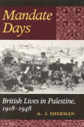 Mandate Days British Lives In Palestine