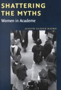 Shattering the Myths: Women in Academe