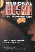 Regional Russia in Transition: Studies from Yaroslavl