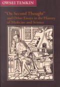 On Second Thought and Other Essays in the History of Medicine and Science