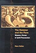 The Hammer and the Flute: Women, Power, and Spirit Possession
