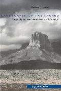 Landscapes of the Sacred : Geography and Narrative in American Spirituality - Expanded ((Rev)01 Edition)