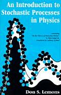 An Introduction to Stochastic Processes in Physics: Containing On the Theory of Brownian Motion by Paul Langevin, Translated by Anthony Gythiel