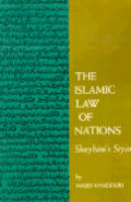 The Islamic Law of Nations: Shaybani's Siyar