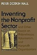 Inventing the Nonprofit Sector: And Other Essays on Philanthropy, Voluntarism, and Nonprofit Organizations