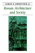Roman Architecture and Society (Ancient Society and History) Cover