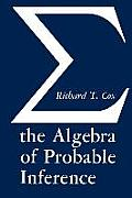 The Algebra of Probable Inference