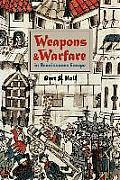 Weapons and Warfare in Renaissance Europe (97 Edition)