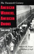 American Workers American Unions The Twentieth Century