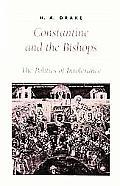 Constantine & the Bishops The Politics of Intolerance