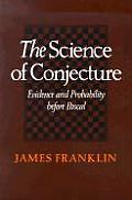 Science of Conjecture Evidence & Probability Before Pascal