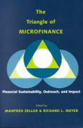 The Triangle of Microfinance: Financial Sustainability, Outreach, and Impact