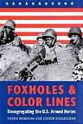 Foxholes and Color Lines: Desegregating the U.S. Armed Forces