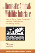The Domestic Animal/Wildlife Interface: Issues for Disease Control, Conservation, Sustainable Food Production, and Emerging Diseases