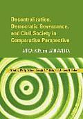 Decentralization, Democratic Governance, and Civil Society in Comparative Perspective: Africa, Asia, and Latin America