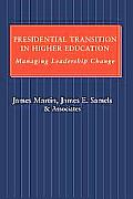 Presidential Transition in Higher Education: Managing Leadership Change