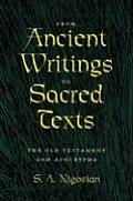 From Ancient Writings to Sacred Texts The Old Testament & Apocrypha