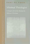 Minimal Theologies Critiques of Secular Reason in Adorno & Levinas