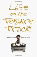 Life on the Tenure Track Lessons from the First Year