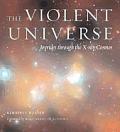 Violent Universe Joyrides Through the X Ray Cosmos