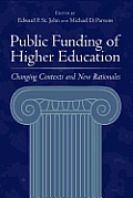 Public Funding of Higher Education Changing Contexts & New Rationales