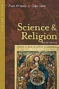 Science & Religion 400 B C to A D 1550 From Aristotle to Copernicus