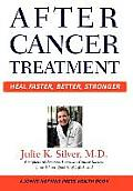 After Cancer Treatment: Heal Faster, Better, Stronger (Johns Hopkins Press Health Book) Cover