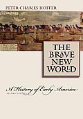 Brave New World A History of Early America