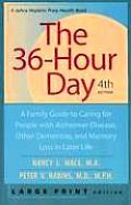 36 Hour Day A Family Guide to Caring for People with Alzheimer Disease Other Dementias & Memory Loss in Later Life