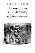 Alexandria in Late Antiquity: Topography and Social Conflict
