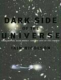 Dark Side of the Universe Dark Matter Dark Energy & the Fate of the Cosmos