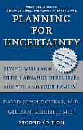 Planning for Uncertainty Living Wills & Other Advance Directives for You & Your Family