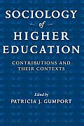 Sociology of Higher Education: Contributions and Their Contexts