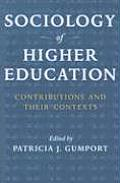 Sociology of Higher Education Contributions & Their Contexts