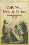 Cold War, Deadly Fevers