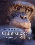 Chimpanzee Politics: Power and Sex Among Apes (Rev 07 Edition)