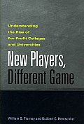 New Players, Different Game: Understanding the Rise of For-Profit Colleges and Universities