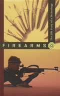 Firearms: The Life Story of a Technology