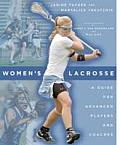 Womens Lacrosse A Guide for Advanced Players & Coaches