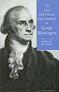The Political Philosophy of George Washington