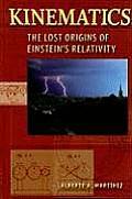 Kinematics: The Lost Origins of Einstein's Relativity