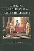Medicine & Health Care in Early Christianity