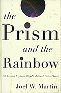 Prism & the Rainbow A Christian Explains Why Evolution Is Not a Threat