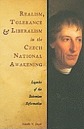 Realism, Tolerance, and Liberalism in the Czech National Awakening: Legacies of the Bohemian Reformation
