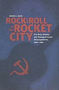 Rock and Roll in the Rocket City: The West, Identity, and Ideology in Soviet Dniepropetrovsk, 1960-1985